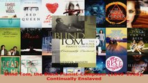 Read  Blind Tom the Black PianistComposer 18491908 Continually Enslaved Ebook Free