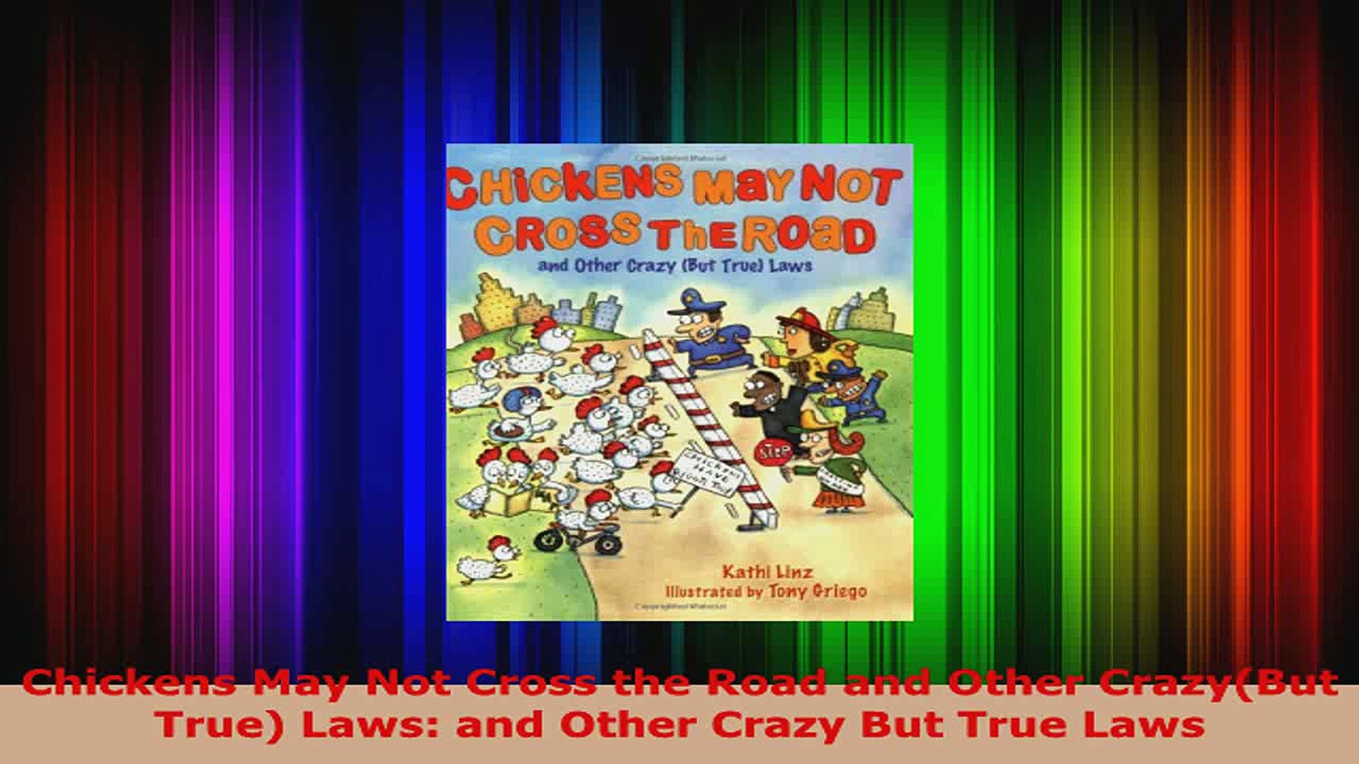 PDF Download  Chickens May Not Cross the Road and Other CrazyBut True Laws and Other Crazy But True