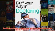 The Bluffers Guide to Doctoring Bluff Your Way in Doctoring Bluffers Guides  Oval