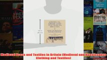 Medieval Dress and Textiles in Britain Medieval and Renaissance Clothing and Textiles