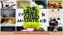 The DebtFree Graduate How to Survive College or University Without Going Broke Download