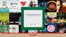 Read  The Mystery of the Seven Seals A Revelation of Jesus Christ Ebook Free