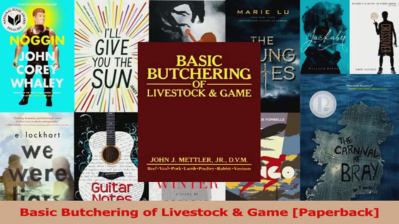 PDF Download  Basic Butchering of Livestock  Game Paperback Read Online
