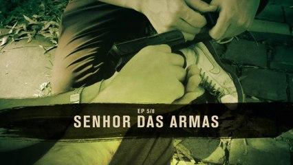 MARCOS / Episódio 5 - Senhor das Armas