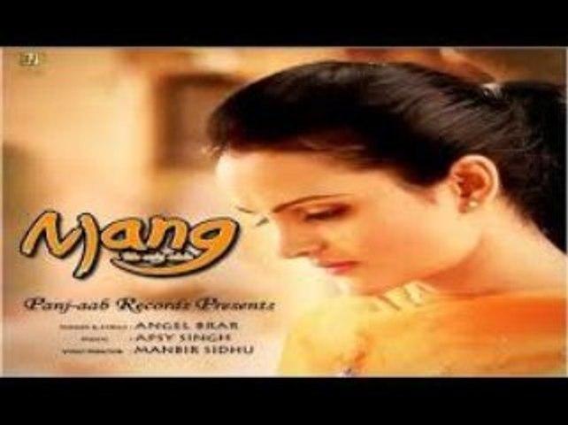Mang - The Only Wish  Angel Brar  New Punjabi Songs 2015