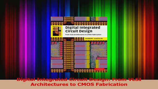 PDF Download Digital Integrated Circuit Design From VLSI Architectures to  CMOS Fabrication Download Full Ebook