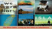 Read  The Blue Cabin Living by the tides on Islandmore EBooks Online