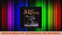 PDF Download  Sport Sculpture of R Tait McKenzie The2nd Edition Download Online
