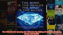 The Mind Is the Healer the Mind Is the Killer Harmony of Mind Body and Spirit