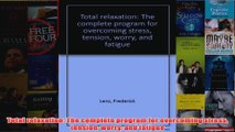 Total relaxation The complete program for overcoming stress tension worry and fatigue