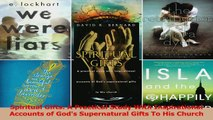 Download  Spiritual Gifts A Practical Study With Inspirational Accounts of Gods Supernatural Gifts PDF Online
