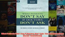 What Patients Dont Say If Doctors Dont Ask The mindful patient doctor relationship