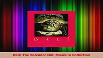 PDF Download  Dali The Salvador Dali Museum Collection Read Online