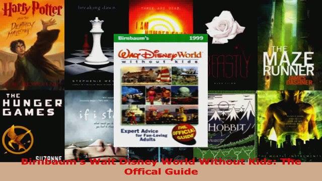 Download  Birnbaums Walt Disney World Without Kids The Offical Guide PDF Online
