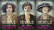 Soundtrack Suffragette (Theme Song) Trailer Music Suffragette