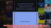 Living Beyond Breast Cancer A Survivors Guide for When Treatment Ends and the Rest of