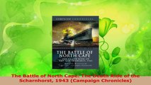 Download  The Battle of North Cape The Death Ride of the Scharnhorst 1943 Campaign Chronicles PDF Online
