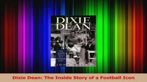 Read  Dixie Dean The Inside Story of a Football Icon Ebook Free