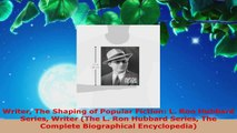 Read  Writer The Shaping of Popular Fiction L Ron Hubbard Series Writer The L Ron Hubbard Ebook Free