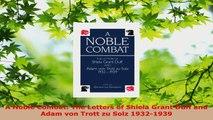 Read  A Noble Combat The Letters of Shiela Grant Duff and Adam von Trott zu Solz 19321939 EBooks Online