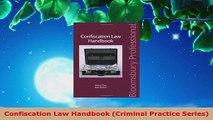 Read  Confiscation Law Handbook Criminal Practice Series Ebook Free