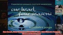 One heart Four Seasons Kundalini Yoga Experience Present Moment Awareness