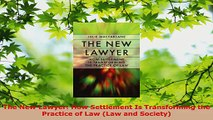 Read  The New Lawyer How Settlement Is Transforming the Practice of Law Law and Society EBooks Online