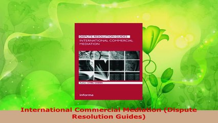 Download  International Commercial Mediation Dispute Resolution Guides EBooks Online