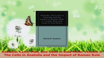 PDF Download  Anatolia Land Men and Gods in Asia Minor Volume I The Celts in Anatolia and the Impact Read Online