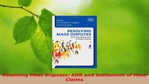 Download  Resolving Mass Disputes ADR and Settlement of Mass Claims PDF Online