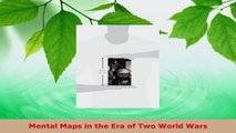 PDF Download  Mental Maps in the Era of Two World Wars PDF Online