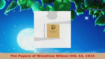 PDF Download  The Papers of Woodrow Wilson VOL 32 1915 Read Online