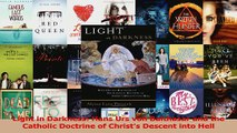 Download  Light in Darkness Hans Urs von Balthasar and the Catholic Doctrine of Christs Descent PDF Free