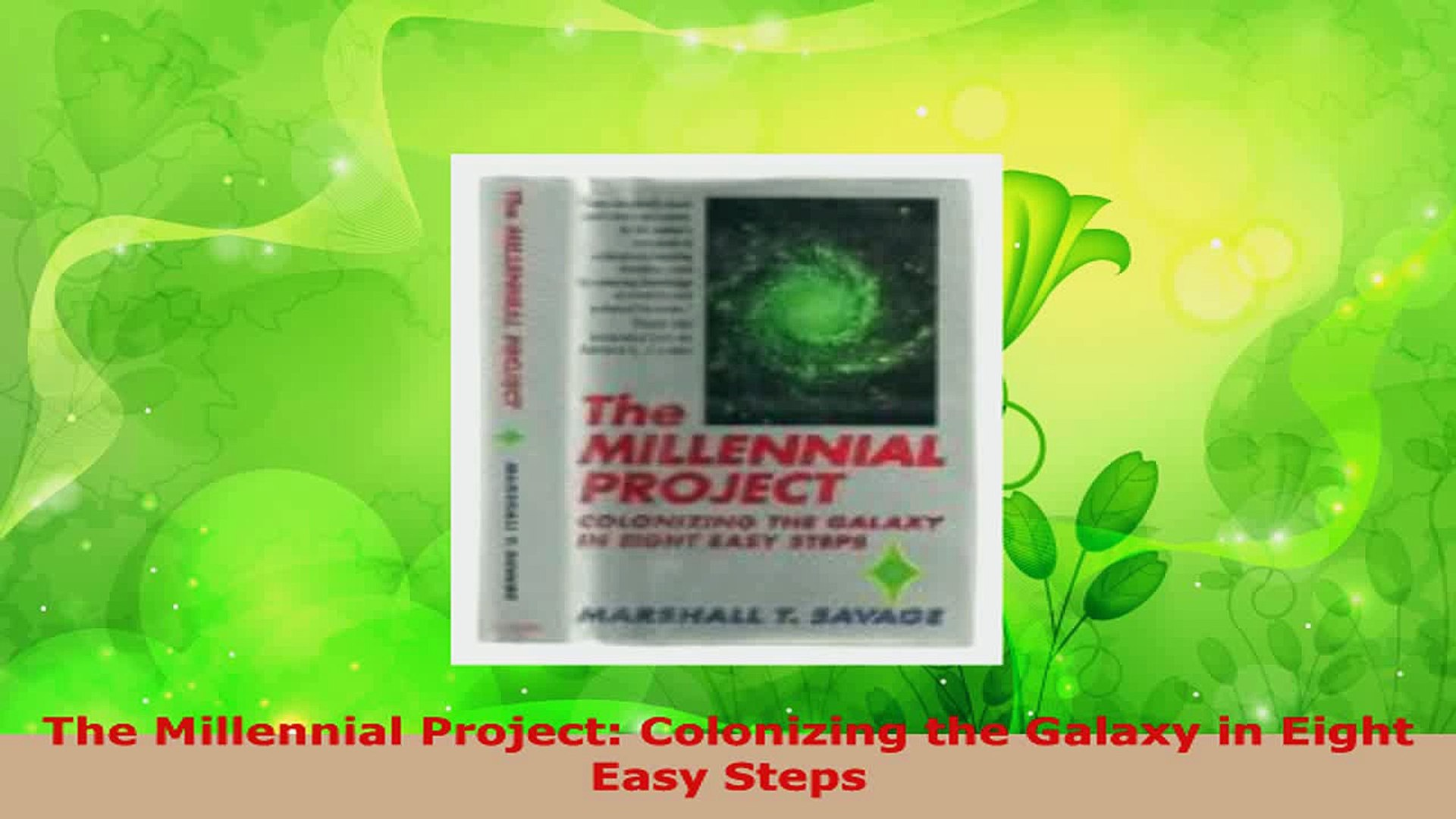 Colonizing the Galaxy in Eight Easy Steps The Millennial Project