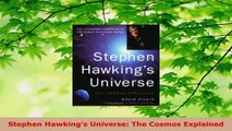 Read  Stephen Hawkings Universe The Cosmos Explained PDF Free