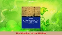 Download  The Kingdom of the Hittites Ebook Free
