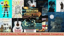 Read  End of History Messiah Conspiracy Messiah Conspiracy Ebook Free