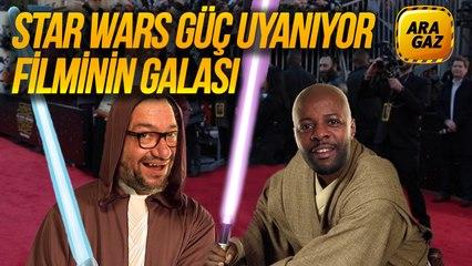 Ara Gaz Radyo Tiyatrosu: Star Wars Güç Uyanıyor Filminin Galası
