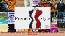 PDF Download  French Style How To Think Shop  Dress Like a French Woman PDF Full Ebook