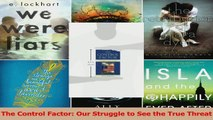 Read  The Control Factor Our Struggle to See the True Threat PDF Free