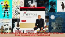 PDF Download  By David Allen Getting Things Done The Art Of StressFree Productivity Audiobook PDF Online
