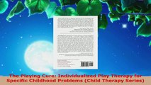 Read  The Playing Cure Individualized Play Therapy for Specific Childhood Problems Child EBooks Online