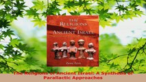 Read  The Religions of Ancient Israel A Synthesis of Parallactic Approaches PDF Free
