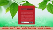 Download  From Leningrad to Hungary Notes of a Red Army Soldier 19411946 Soviet Russian Study PDF Free