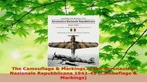 Read  The Camouflage  Markings of the Aeronautica Nazionale Repubblicana 194345 Camouflage  Ebook Free