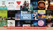 Basic Science for the MRCS A revision guide for surgical trainees 2e MRCS Study Guides Download