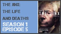 The Jinx: The Life and Deaths of Robert Durst season 1 episode 5 s1e5