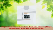 Read  Major Problems in American Womens History Major Problems in American History Series PDF Free