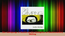 Read  Ski Camping A Guide to the Delights of Backcountry Skiing PDF Online
