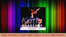 Read  Katia Gordeeva Solo Flight Stars on Ice Little Books Ebook Free